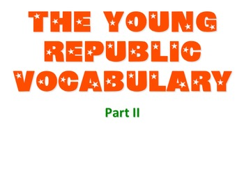 The Young Republic Vocabulary Part II