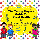 The Young Singer's Guide To Vocal Health & Proper Singing - SM NTBK Edition