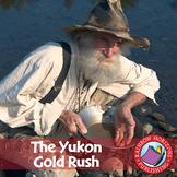 The Yukon Gold Rush Gr. 4-6