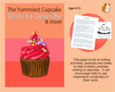 The Yummiest Cupcake: Write To Describe (And More) (9-13 years)