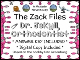 The Zack Files: Dr. Jekyll, Orthodontist (Dan Greenburg) Novel Study (24 pages)