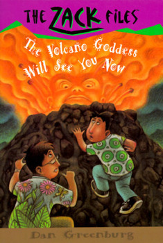 Zack Files: The Volcano Goddess Will See You Now  Comprehe
