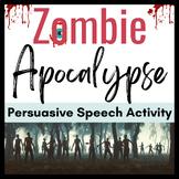 The Zombie Apocalypse-- Persuasive Speech Activity