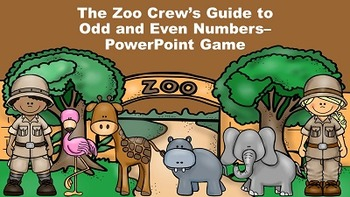 The Zoo Crew's Guide to Odd and Even Numbers - PowerPoint Game