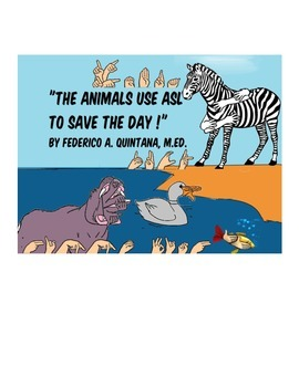 The animals use ASL to save the day