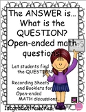 The answer is..WHAT IS THE QUESTION? Math Booklets for Ope
