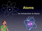 The atom - what are atoms? Slide Presentation.