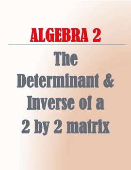 The determinant and inverse of a 2 by 2 matrix