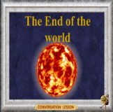 The end of the world – are you prepared? – adult conversation power-point lesson