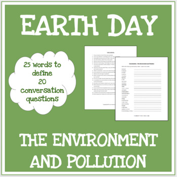 The environment - Discussion questions -  Earth Day - No prep speaking activity
