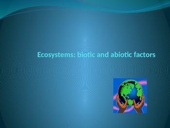 The environment: biotic and abiotic factors