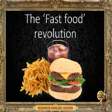 The fast food revolution– Business cross culture - ESL adult conversation classe