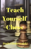 The first coach of the world champion presents:  Teach Yourself Chess