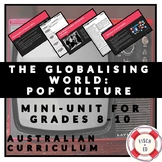 THE GLOBALISING WORLD: POP CULTURE