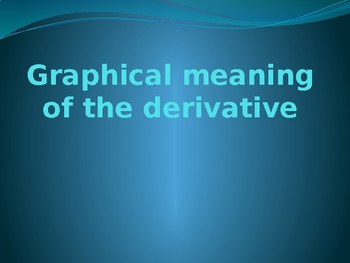 The graphical meaning of the derivative