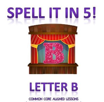 Spell It In 5! Letter B