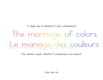 The marriage of colors / Le mariage des couleurs