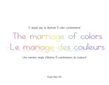 The marriage of colors / Le mariage des couleurs