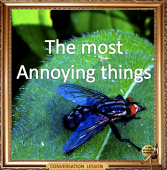 The most annoying things - ESL adult and kid conversation classes