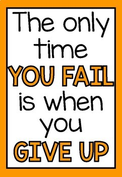 The only time you fail is when you give up - Growth mindset poster