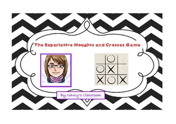 The superlative noughts and crosses game