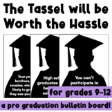 The tassel will be worth the hassle: pro-graduation bullet