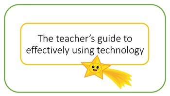 The teacher's guide to effectively using technology