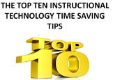 The Top 10 Instructional Technology Time Saving Tips