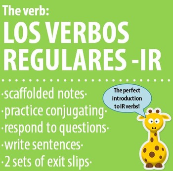Spanish 1 - The verb: REGULAR -IR VERBS - Intro, Practice, Respond, Write!