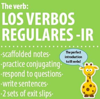 Spanish 1 - The verb: REGULAR -IR VERBS - Intro, Practice, Respond, Write!
