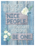 The world is full of NICE PEOPLE. If you can't find one, B