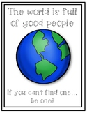The world is full of good people.  If you can't find one..