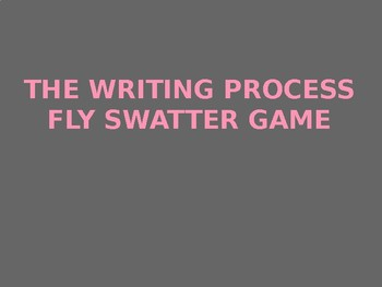 The Writing Process Fly Swatter Game