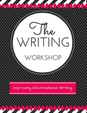 Writing Workshop: Improving Informational Writing!