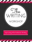 Writing Workshop: Improving Informational Writing!