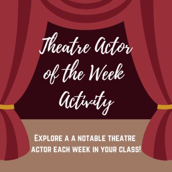 Theatre Actor of the Week Activity