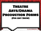 Theatre Arts/Drama Production Forms (For Any Show)