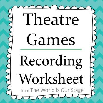 Theatre Drama Games, Warmups and Acting Exercises Recording Worksheet