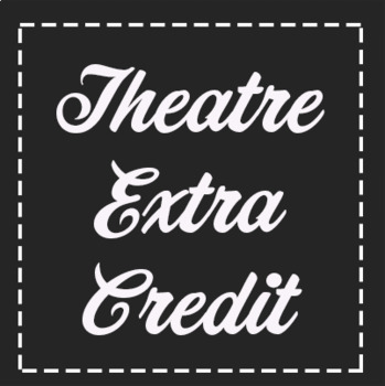 *FREE* Theatre Extra Credit Handout