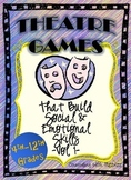 Theatre Games That Build Social & Emotional Skills - 4-12