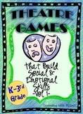 Theatre Games That Build Social & Emotional Skills - K-3