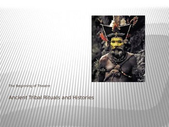 Theatre History: Ancient Tribal/Clan Performance Activity 3-5 days