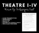 Theatre I-IV: Warm Up Techniques Unit