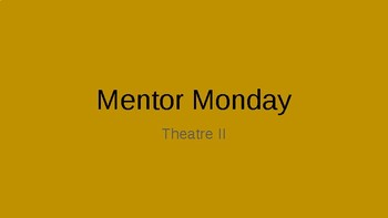 Theatre I- Mentor Monday Bell Work