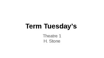 Theatre I Terms Tuesday Bellwork