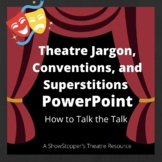 Theatre Jargon, Conventions and Superstitions PowerPoint Presentation