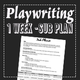 EMERGENCY SUB PLAN: Playwriting Plan
