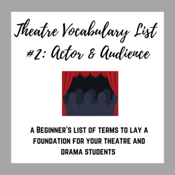 Theatre Vocabulary List #2: Actor & Audience