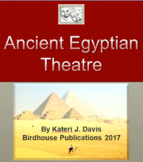Ancient Egyptian Theatre Mini-Unit, History of Theater/Drama