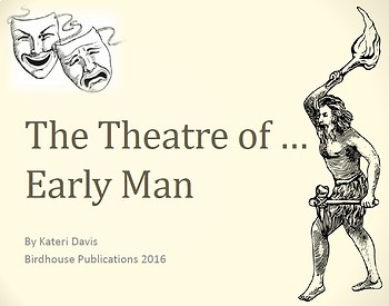Theatre of Early Man, History of Theater